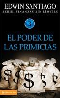 El Poder De Las Primicias (Serie: Finanzas Sin Límites)