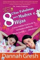 8 Citas Fabulosas Para Madres e Hijas