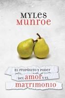 El Proposito Y Poder Del Amor Y El Matrimonio