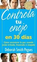 Controla Tu Enojo en 30 Días [Libro] - Cómo encontrar la paz cuando estás irritado, frustrado o enojado