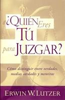 ¿Quién Eres Tú Para Juzgar?