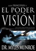 Los Principios y el Poder de la Visión - Las claves para poder alcanzar la realización del destino personal y corporativo