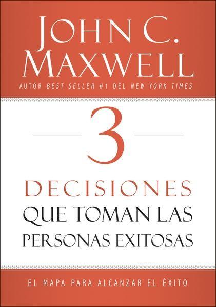 Tres Decisiones Que Toman Las Personas Exitosas