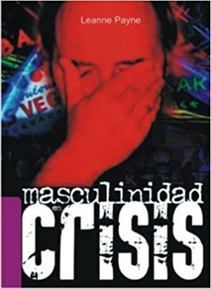 Masculinidad En Crisis