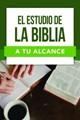 El Estudio De La Biblia A Tu Alcance