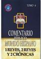 Comentario Biblico Mundo Hispano- Tomo 6  1 Reyes, 2 Reyes Y 2 Crónicas (Tapa Dura)