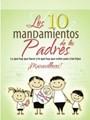 10 Mandamientos De Los Padres (Rústica)