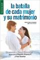 La Batalla de cada Mujer y su Matrimonio (Rústica)